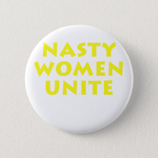 Nasty Women Unite 2 Inch Round Button