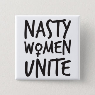 Nasty Women Unite Button