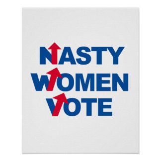 Nasty Women Vote -- Presidential Election 2016 -.p Poster