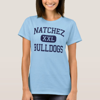 Natchez - Bulldogs - High - Natchez Mississippi T-Shirt