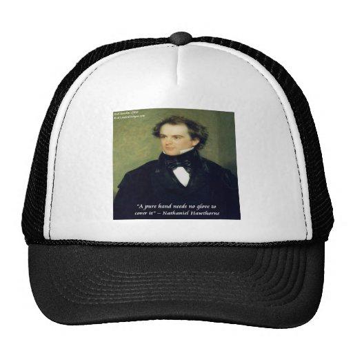 "Nathaniel Hawthorne ""Pure Hands"" Wisdom Quote Trucker Hats"