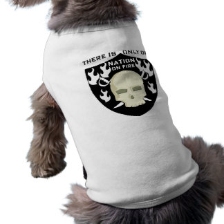 NATION ON FIRE - THERE IS ONLY ONE There is only o Doggie T-shirt