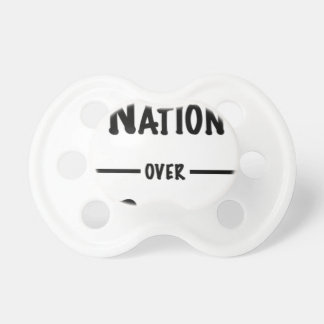 Nation over Party gift collection Pacifier