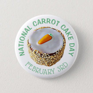 National Carrot Cake Day February 3rd Holiday 2 Inch Round Button