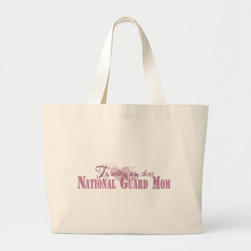 National Guard Mom, Try Walking In My Shoes Tote Bag
