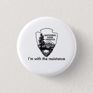 National Parks Service leads the resistance 1 Inch Round Button