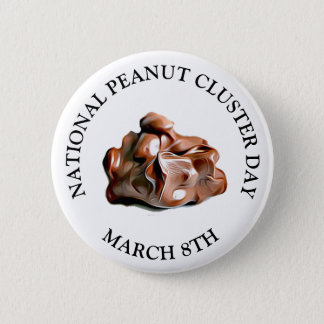 NATIONAL PEANUT CLUSTER DAY MARCH 8TH Button