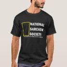 National Sarcasm Society T-Shirt