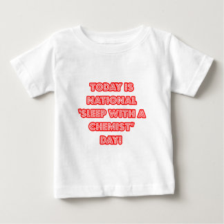 National 'Sleep With a Chemist' Day Baby T-Shirt