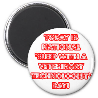 National 'Sleep With a Veterinary Tech' Day Magnet