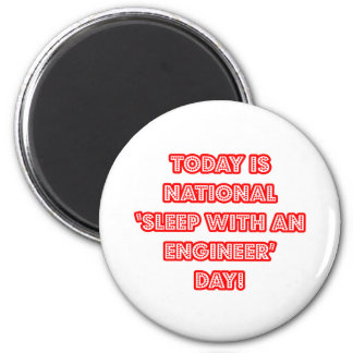 National 'Sleep With an Engineer' Day Magnet