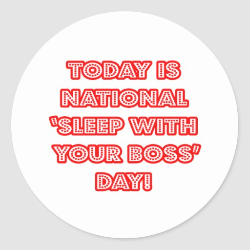 National 'Sleep With Your Boss' Day Stickers