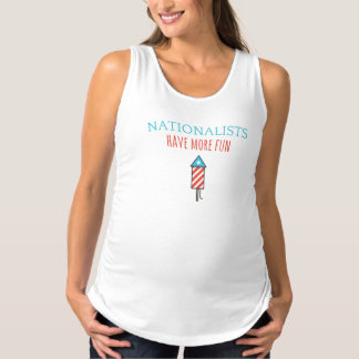 nationalists have more fun maternity tank - rocket