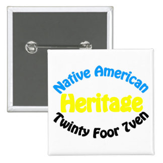 Native American Heritage - Twinty Foor 7ven 2 Inch Square Button