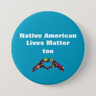 Native American Lives Matter Too Heart Hand Button