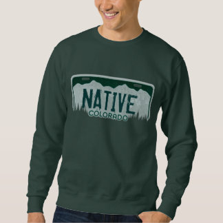 Native Colorado license plate guys sweatshirt