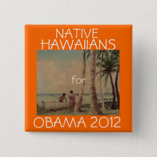 Native Hawaiians for Obama 2012 2 Inch Square Button
