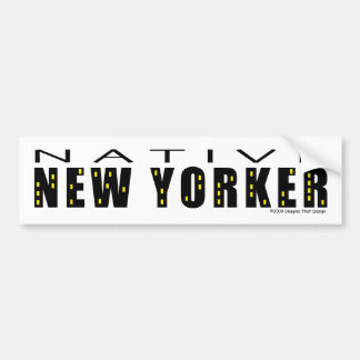 Native New Yorker Bumper Sticker