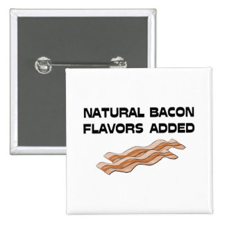 Natural Bacon Flavors Added Button