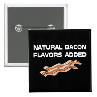 Natural Bacon Flavors Added Pinback Button