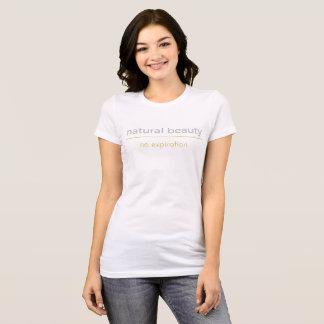 Natural Beauty T-Shirt No Expiration