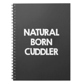 Natural born cuddler notebook