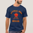 Natural Born Griller Products T-Shirt