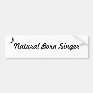 Natural Born Singer Bumper Sticker