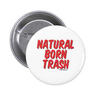 Natural born trash pinback buttons