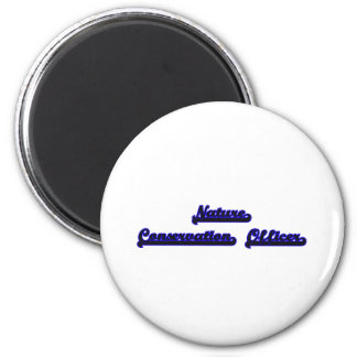 Nature Conservation Officer Classic Job Design 2 Inch Round Magnet