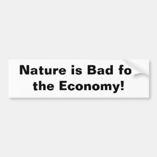 nature is bad bumper sticker