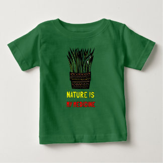 """""""Nature is My Medicine"""" Baby T-Shirt"""