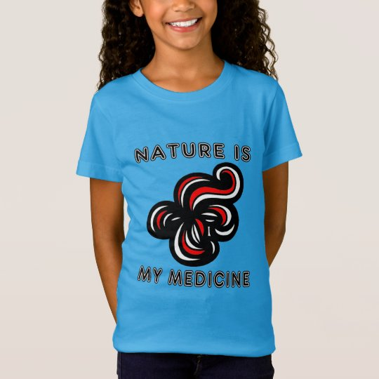 """Nature is My Medicine"" Girls' T-Shirt"