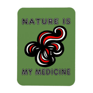 """Nature is My Medicine"" Magnet"