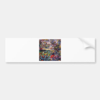 Nature is powerful in art creation bumper sticker