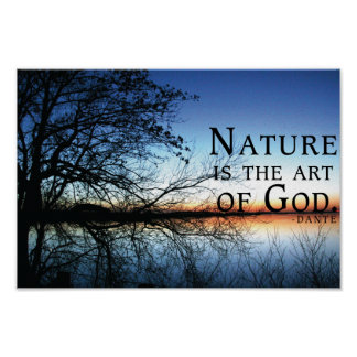Nature is the art of God - Dante Quote Poster