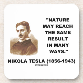 Nature May Reach Same Result In Many Ways (Tesla) Drink Coasters