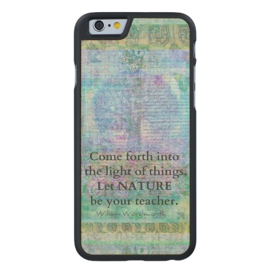 Nature Tree Quote Wordsworth Carved Maple iPhone 6 Case
