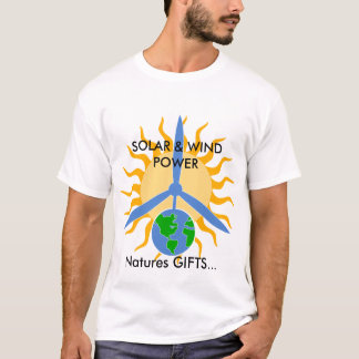 Natures GIFTS..., SOLAR & WIND ... T-Shirt