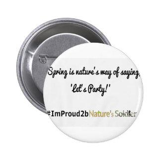 Nature's Soldiers Slogan 1 2 Inch Round Button