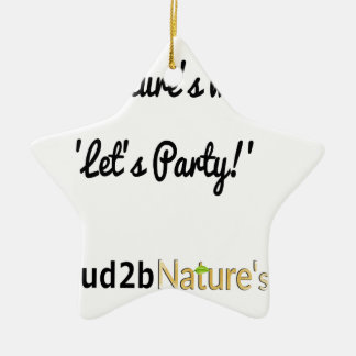Nature's Soldiers Slogan 1 Ceramic Ornament