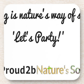 Nature's Soldiers Slogan 1 Drink Coaster