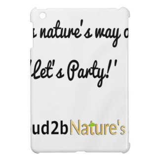 Nature's Soldiers Slogan 1 iPad Mini Cases