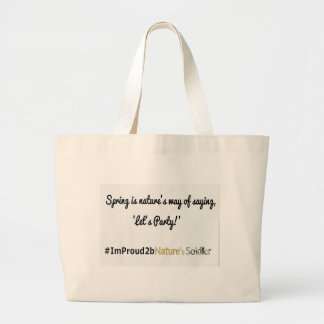Nature's Soldiers Slogan 1 Large Tote Bag