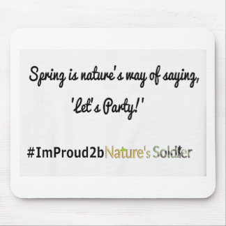 Nature's Soldiers Slogan 1 Mouse Pad