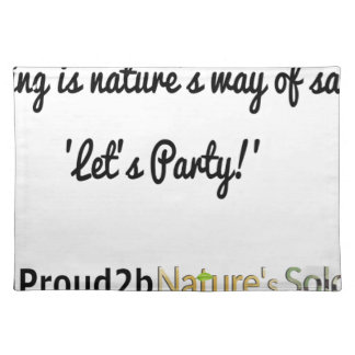 Nature's Soldiers Slogan 1 Placemat