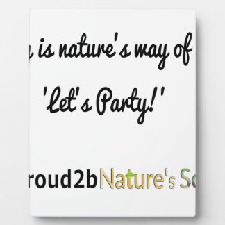 Nature's Soldiers Slogan 1 Plaque