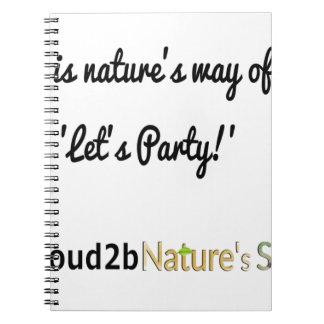 Nature's Soldiers Slogan 1 Spiral Notebook