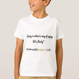 Nature's Soldiers Slogan 1 T-Shirt