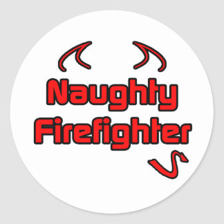 Naughty Firefighter Classic Round Sticker